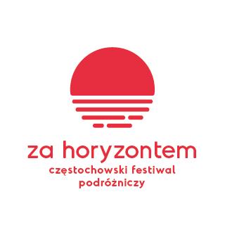 """Częstochowski Festiwal Podróżniczy """"Za Horyzontem"""" już w piątek i w sobotę (26-27.04.)"""