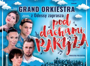 """Koncert """"Pod Dachami Paryża"""" w Częstochowie!"""