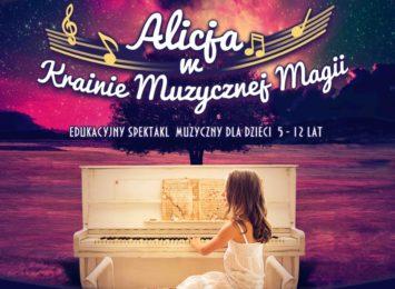 Alicja w Krainie Muzycznej Magii. Spektakl dla dzieci w Filharmonii Częstochowskiej