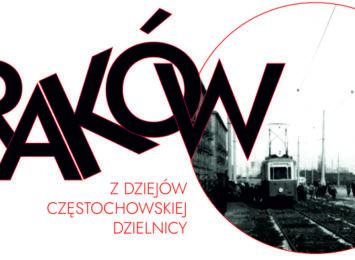 """W Muzeum Częstochowskim można oglądać wystawę """"Raków – z dziejów dzielnicy Częstochowy"""""""