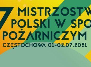 Dwa dni Mistrzostw Polski w Sporcie Pożarniczym w CSPSP w Częstochowie. Start po 13-tej
